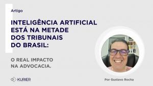 inteligencia artificial está na metade dos tribunais do Brasil